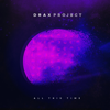 Drax Project - All This Time artwork
