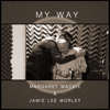 Margaret Mackie & Jamie Lee Morley - My Way artwork