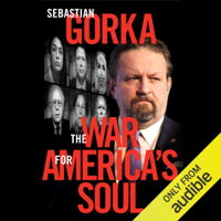 The War for America's Soul: Donald Trump, the Left's Assault on America, and How We Take Back Our Country (Unabridged)