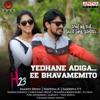 Yedhane Adiga Ee Bhavamemito From H23 Single