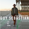 Guy Sebastian - Let Me Drink (feat. The HamilTones & Wale) artwork