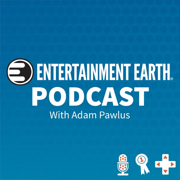 Entertainment Earth Podcast by Entertainment Earth on Apple Podcasts