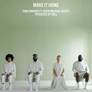MAKE IT HOME (feat. David Michael Wyatt)
