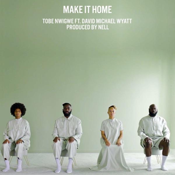 MAKE IT HOME (feat. David Michael Wyatt) - Single