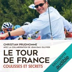 Le Tour de France. Coulisses et secrets