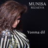 Yonma Dil - Munisa Rizaeva mp3