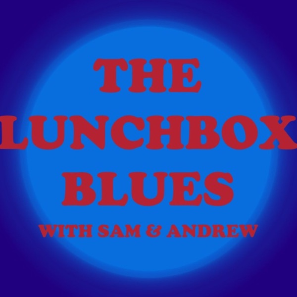 Lunchbox Blues with Sam and Andrew