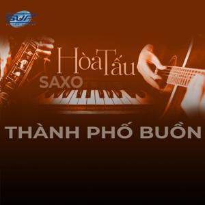 Saxo Lê Tấn Quốc - Hòa tấu Saxo Thành phố buồn