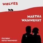 Martha Wainwright - Wolves (feat. Rufus Wainwright)