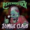 Psychostick - Zombie Claus artwork