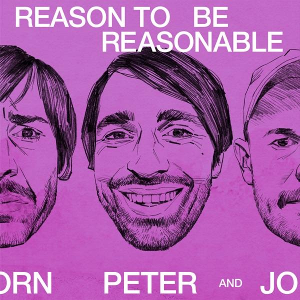 Peter Bjorn and John Reason To Be Reasonable