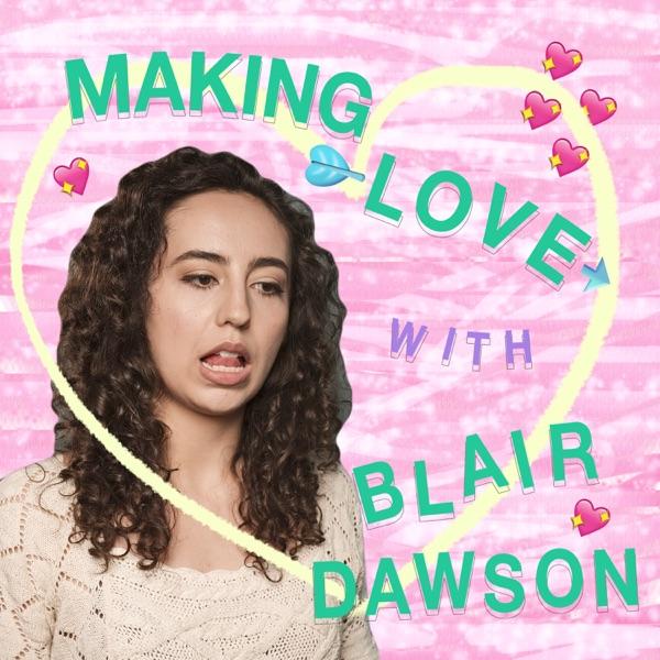 Making Love with Blair Dawson