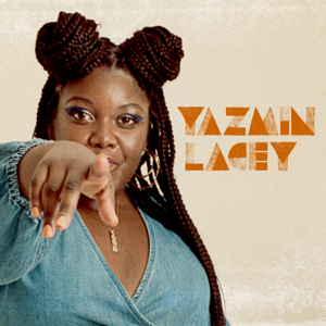 Yazmin Lacey - Not Today Mate