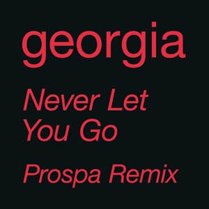 Never Let You Go (Prospa Remix) - Single