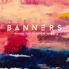 BANNERS - Where the Shadow Ends