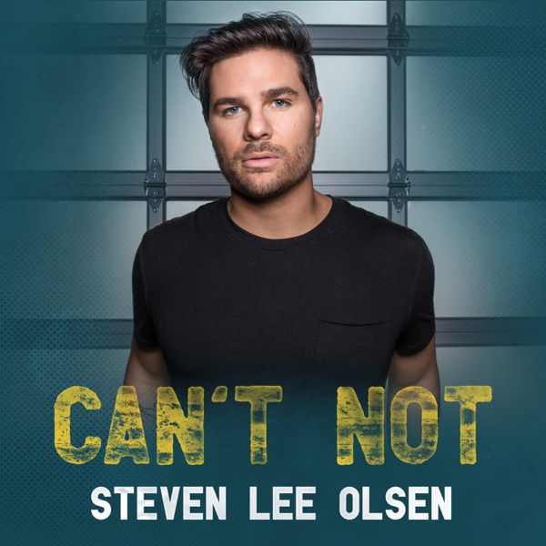 Steven Lee Olsen - Can't Not