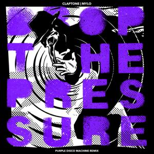 Claptone & Mylo - Drop the Pressure feat. Purple Disco Machine [Purple Disco Machine Remix]