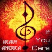 Heavy America - If You Care