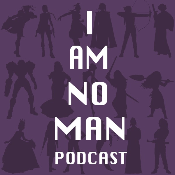 I AM NO MAN podcast