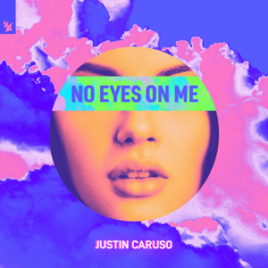 Justin Caruso - No Eyes on Me