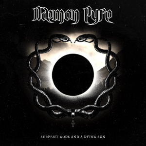 Daemon Pyre - Serpent Gods and a Dying Sun