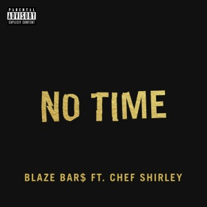 Blaze Bar$ - No Time feat. Chef Shirley