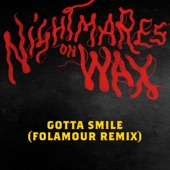 Nightmares On Wax - Gotta Smile (Folamour remix)