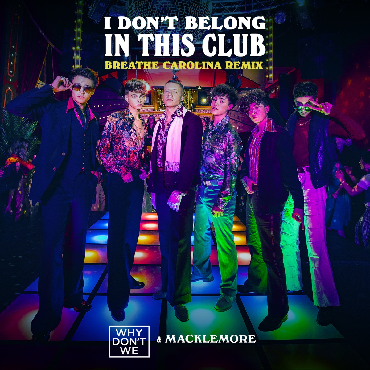I Dont Belong in This Club Breathe Carolina Remix - Single Why Dont We  Macklemore CD cover