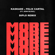 More (feat. Jenn Blosil) [Diplo Remix] - Kaskade & Felix Cartal