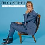Chuck Prophet - High As Johnny Thunders