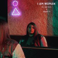 Download ALMIRA & Gadiz V - I Am Woman - Single Gratis, download lagu terbaru