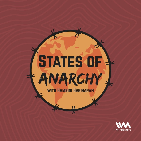 States of Anarchy with Hamsini Hariharan