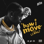 songs like How I Move (feat. Lil Baby)