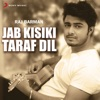 Jab Kisiki Taraf Dil (Rewind Version)