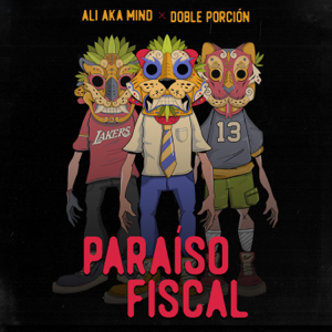 Ali Aka Mind & Doble Porcion - Paraíso Fiscal