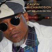 Calvin Richardson - Let Me Love On You