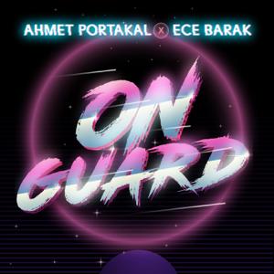 Ahmet Portakal & Ece Barak - On Guard