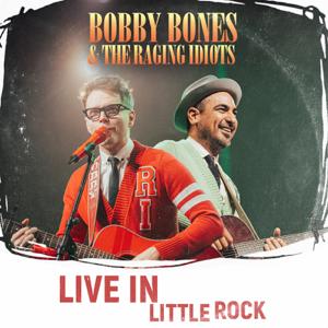Bobby Bones & The Raging Idiots - Bobby Bones & the Raging Idiots (Live in Little Rock)