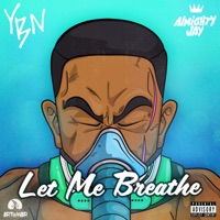 Let Me Breathe - YBN ALMIGHTY JAY