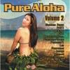 Pure Aloha, Vol. 2