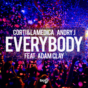 Corti & LaMedica & Andry J - Everybody feat. Adam Clay [Extended]