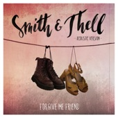 Smith & Thell - Forgive Me Friend (feat. Swedish Jam Factory)