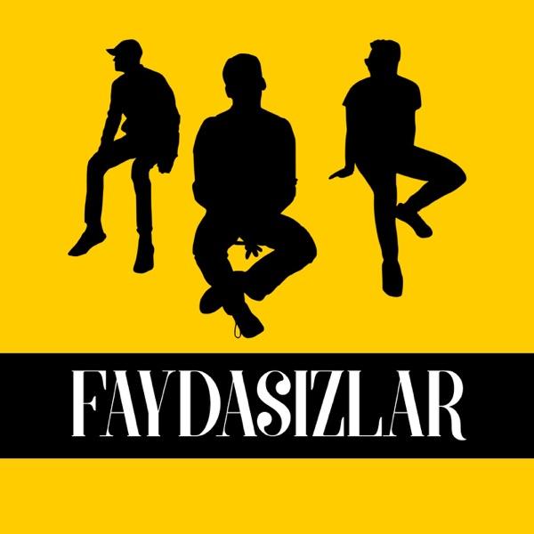 Faydasızlar - Türkçe Sohbet Podcasti