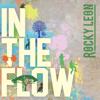 In the Flow - Rocky Leon