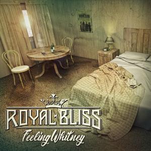 Royal Bliss - Feeling Whitney