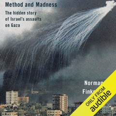 Method and Madness: The Hidden Story of Israel's Assaults on Gaza (Unabridged)