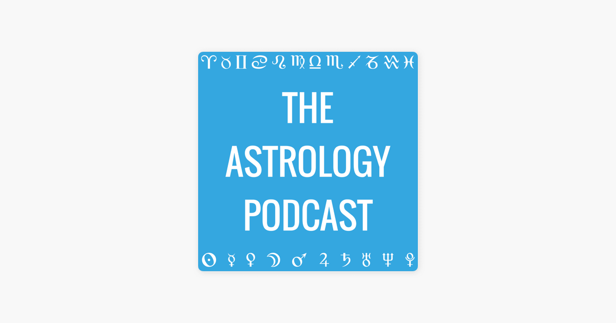 The Astrology Podcast: Astrology Forecast for May 2019