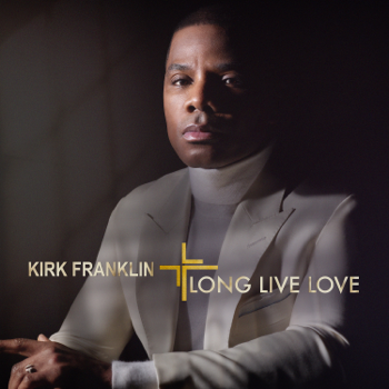 Kirk Franklin Long Live Love music review