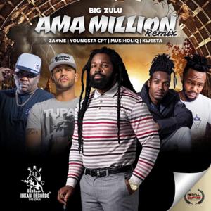 Big Zulu - Ama Million (Remix) [feat. Zakwe, YoungSta CPT, Musiholiq & Kwesta]