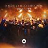 D-Block & S-te-Fan & D-Sturb - Feel It! artwork